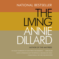 The Living - Annie Dillard
