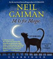 M Is for Magic - Neil Gaiman