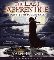 Last Apprentice: Night of the Soul Stealer (Book 3) - Joseph Delaney
