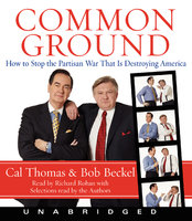 Common Ground - Bob Beckel, Cal Thomas
