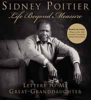 Life Beyond Measure - Sidney Poitier
