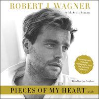 Pieces of My Heart - Robert J. Wagner