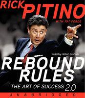 Rebound Rules - Pat Forde, Rick Pitino
