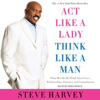 Act Like a Lady, Think Like a Man, Expanded Edition - Steve Harvey