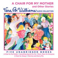 A Chair For My Mother and Other Stories - Vera B. Williams