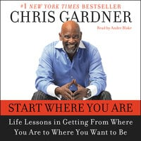 Start Where You Are - Chris Gardner,Mim E. Rivas