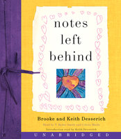 Notes Left Behind - Keith Desserich,Brooke Desserich