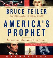 America's Prophet - Bruce Feiler