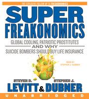 SuperFreakonomics - Stephen J. Dubner, Steven D. Levitt