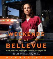 Weekends at Bellevue - Julie Holland (MD)