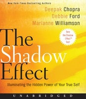The Shadow Effect - Deepak Chopra,Marianne Williamson,Debbie Ford