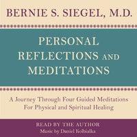 Personal Reflections & Meditations - Bernie S. Siegel