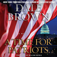A Time for Patriots - Dale Brown