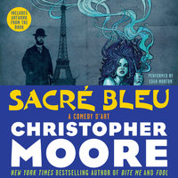 Sacre Bleu - Christopher Moore