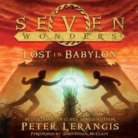 Seven Wonders Book 2: Lost in Babylon - Peter Lerangis