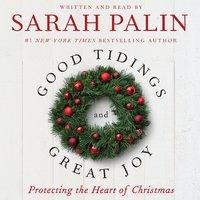Good Tidings and Great Joy - Sarah Palin