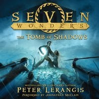 Seven Wonders Book 3: The Tomb of Shadows - Peter Lerangis