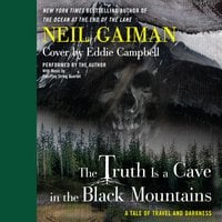 The Truth is a Cave in the Black Mountains - Neil Gaiman,Eddie Campbell