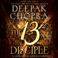 The 13th Disciple - Deepak Chopra
