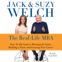The Real-Life MBA - Jack Welch, Suzy Welch