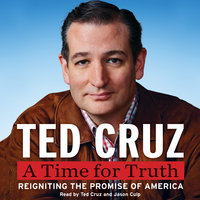 A Time for Truth - Ted Cruz