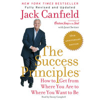 The Success Principles(TM) - 10th Anniversary Edition - Jack Canfield, Janet Switzer