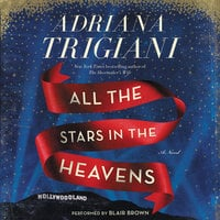 All the Stars in the Heavens - Adriana Trigiani