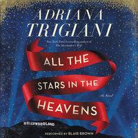 All the Stars in the Heavens - Adriana Trigiani