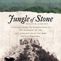 Jungle of Stone - William Carlsen