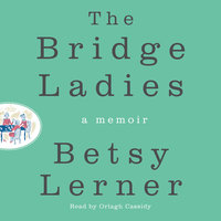 The Bridge Ladies - Betsy Lerner
