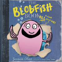 The Blobfish Book - Jessica Olien