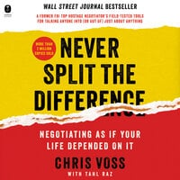 Never Split the Difference: Negotiating As If Your Life Depended On It - Chris Voss,Tahl Raz