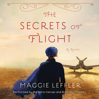 The Secrets of Flight - Maggie Leffler