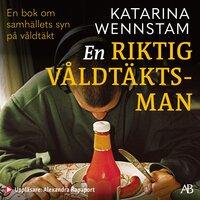 En riktig våldtäktsman - Katarina Wennstam