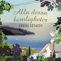 Alla dessa hemligheter - Annika Estassy