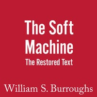 The Soft Machine - William S. Burroughs