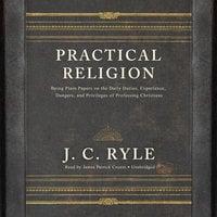Practical Religion - J.C. Ryle