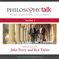 Philosophy Talk, Vol. 5 - John Perry, Ken Taylor
