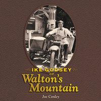 Ike Godsey of Walton's Mountain - Joe Conley