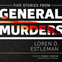 Five Stories from General Murders - Loren D. Estleman