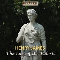 The Last of the Valerii - Henry James