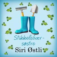 Stikkelsbærsøstre - Siri Østli