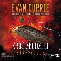 Star Rogue - tom 1 - Król złodziei - Evan Currie