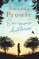 En mors historie - Amanda Prowse