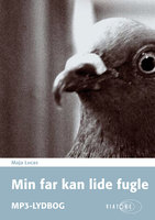 Min far kan lide fugle - Maja Lucas
