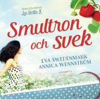 Smultron och svek - Eva Swedenmark, Annica Wennström