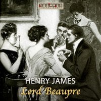 Lord Beaupre - Henry James