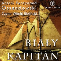 Biały kapitan - Antoni Ferdynand Ossendowski