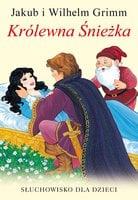 Królewna Śnieżka - Bracia Grimm