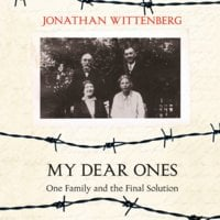 My Dear Ones: One Family and the Final Solution - Jonathan Wittenberg